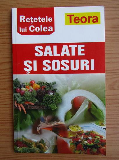 Anticariat: Retetele lui Colea. Salate si sosuri