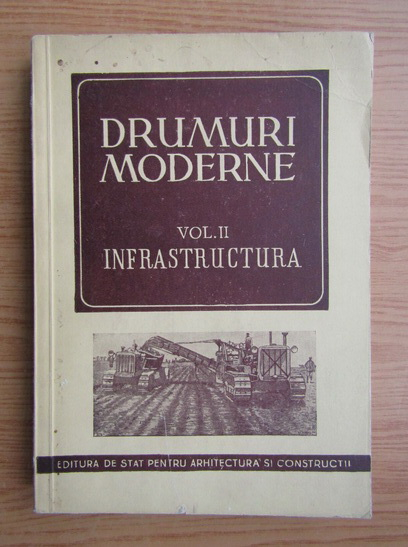 Anticariat: Drumuri moderne, volumul 2. Infrastructura