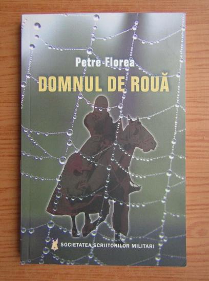 Anticariat: Petre Florea - Domnul de roua