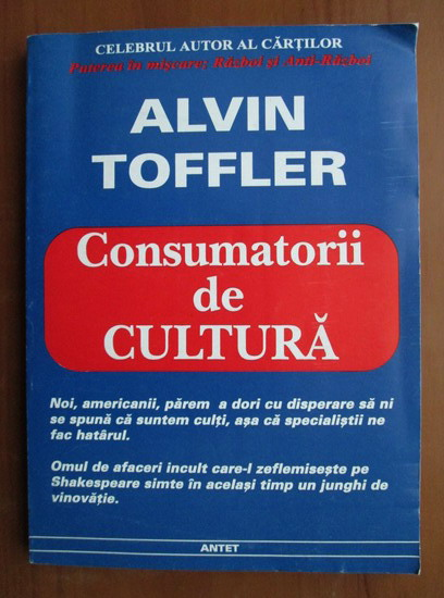 Anticariat: Alvin Toffler - Consumatorii de cultura