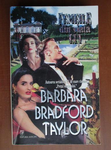 Anticariat: Barbara Bradford Taylor - Femeile din viata lui