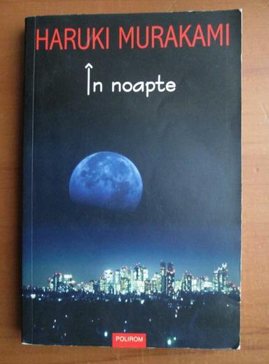 Anticariat: Haruki Murakami - In noapte