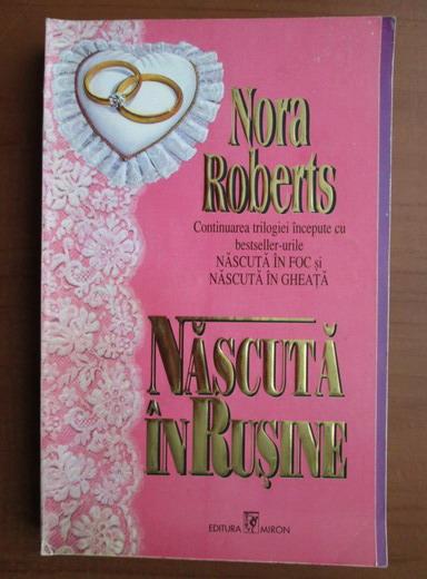 Anticariat: Nora Roberts - Nascuta in rusine
