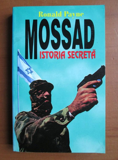 Anticariat: Ronald Payne - Mossad. Istoria secreta