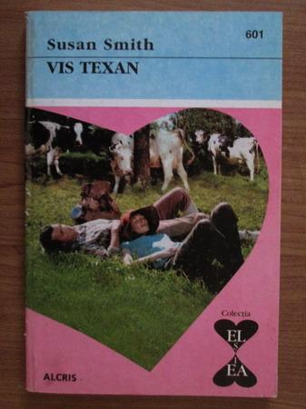 Anticariat: Susan Smith - Vis texan