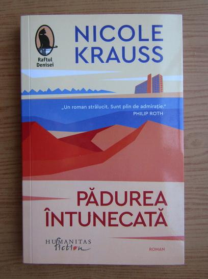 Anticariat: Nicole Krauss - Padurea intunecata