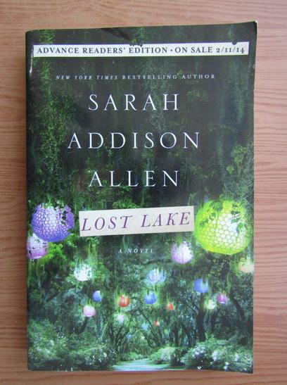 Anticariat: Sarah Addison Allen - Lost lake