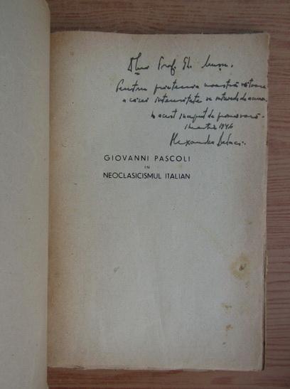 Anticariat: Alexandru Balaci - Giovanni Pascoli in neoclasicismul italian (cu autograful autorului, 1944)