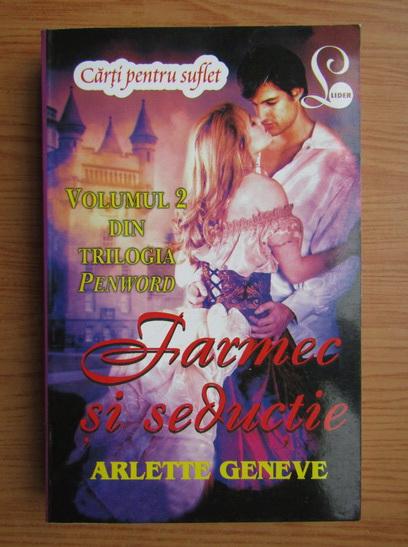 Anticariat: Arlette Geneve - Farmec si seductie (volumul 2)