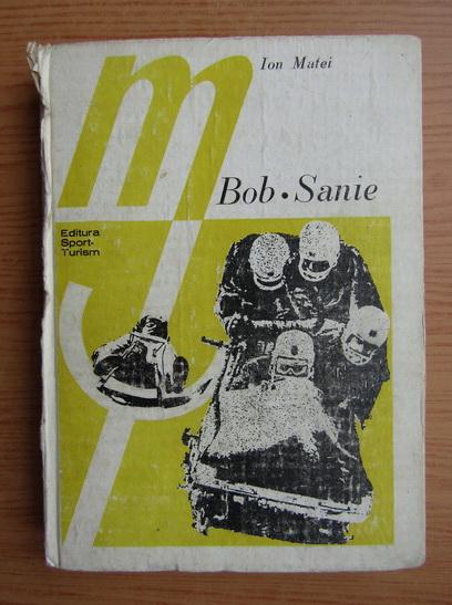 Anticariat: Ion Matei - Bob. Sanie