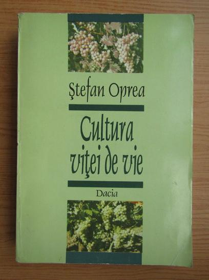 Anticariat: Stefan Oprea - Cultura vitei de vie