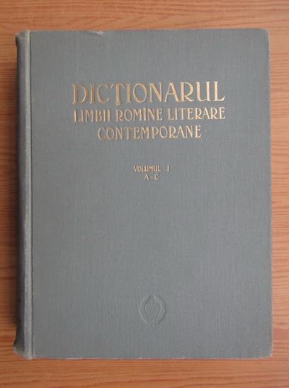 Anticariat: Dictionarul limbii romane literare contemporane (volumul 1, A-C)