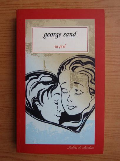 Anticariat: George Sand - Ea si el