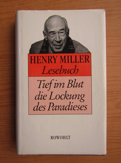 Anticariat: Henry Miller - Lesebuch. Tief im Blut die Lockung des Paradieses