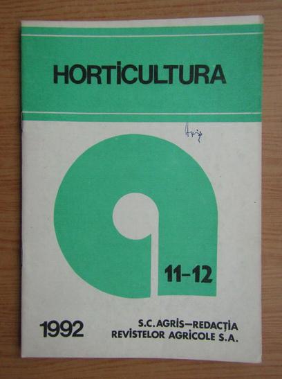Anticariat: Horticultura, anul XLII, nr. 11-12, 1992