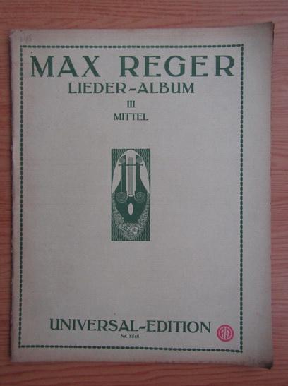 Anticariat: Max Reger - Lieder-album. Mittel III