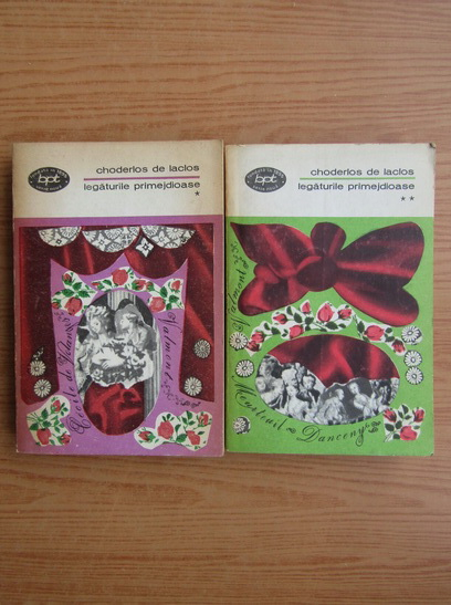 Anticariat: Pierre Choderlos de Laclos - Legaturile primejdioase (2 volume)