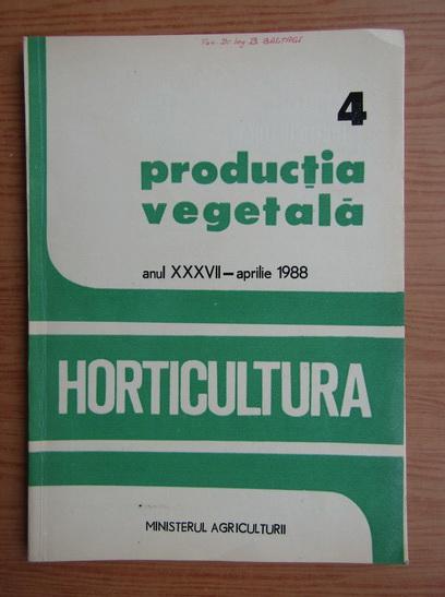 Anticariat: Revista Horticultura, anul XXXV, nr. 4, aprilie 1986