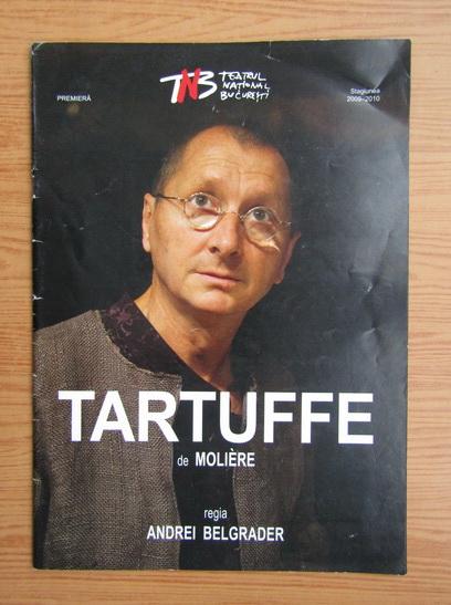 Anticariat: Tartuffe de Moliere. Regia Andrei Belgrader