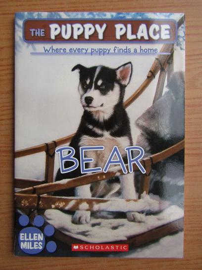 Anticariat: Ellen Miles - The puppy place, bear