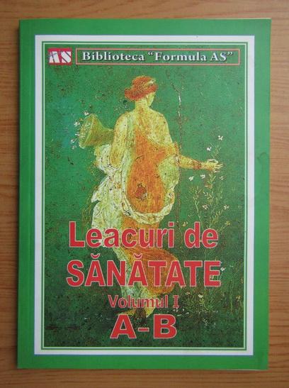 Anticariat: Leacuri de sanatate, volumul 1. A-B