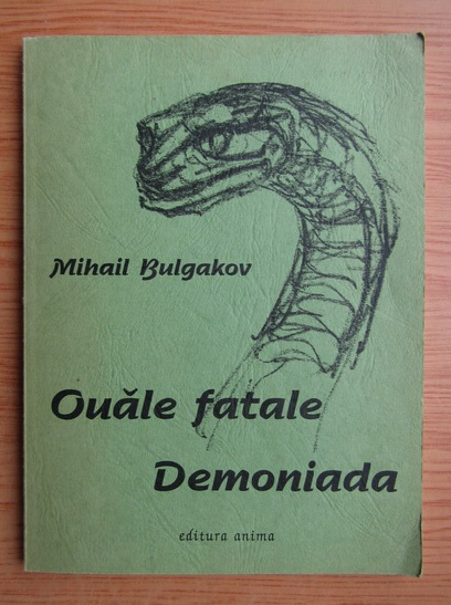 Anticariat: Mihail Bulgakov - Ouale fatale. Demoniada