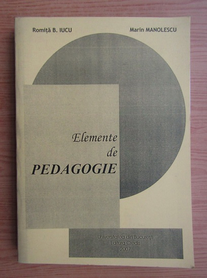 Anticariat: Romita B. Iucu - Elemente de pedagogie