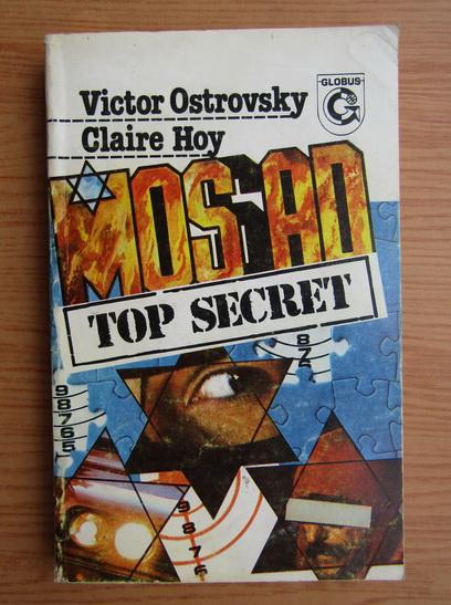 Anticariat: Victor Ostrovsky - Mossad, top secret