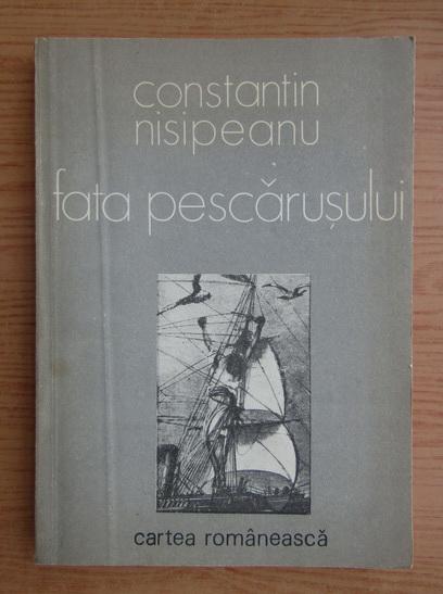 Anticariat: Constantin Nisipeanu - Fata pescarusului