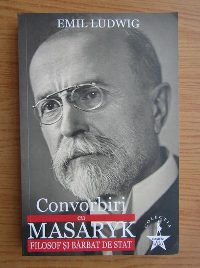 Anticariat: Emil Ludwig - Convorbiri cu Masaryk