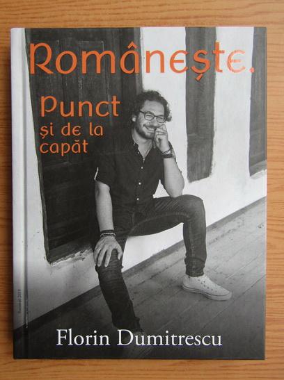 Anticariat: Florin Dumitrescu - Romaneste. Punct si de la capat