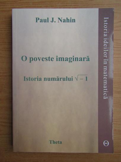 Anticariat: Paul J. Nahin - O poveste imaginara. Istoria numarului radical -1