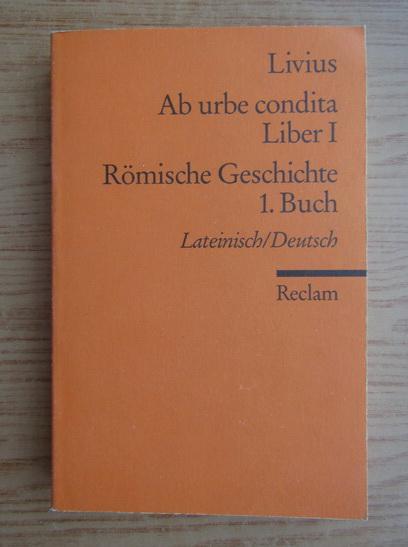 Anticariat: Titus Livius - Ab urbe condita. Romische Geschichte
