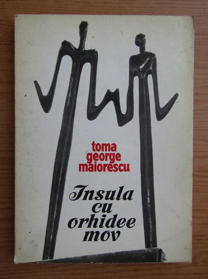 Anticariat: Toma George Maiorescu - Insula cu orhidee mov