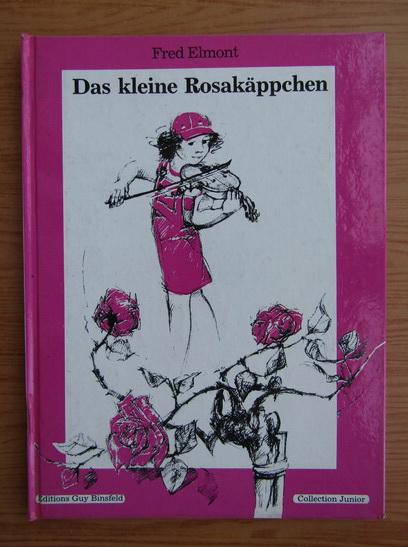 Anticariat: Fred Elmont - Das Kleine Rosakappchen