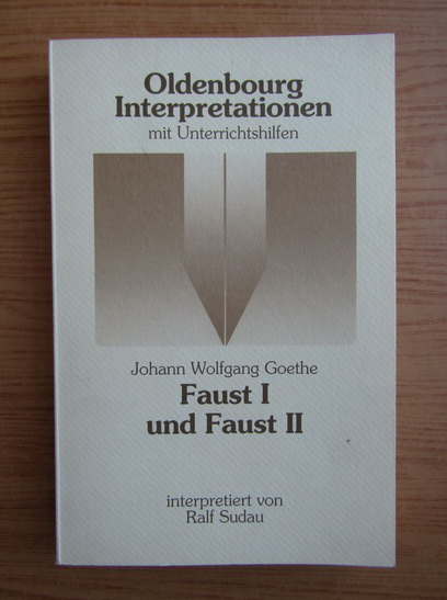 Anticariat: Johann Wolfgang Goethe - Faust I und Faust II