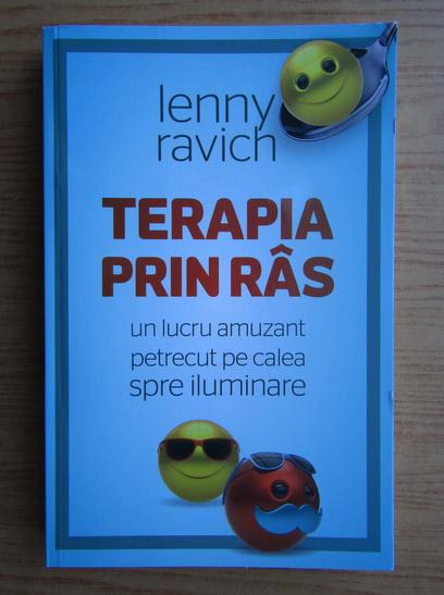 Anticariat: Lenny Ravich - Terapia prin ras. Un lucru amuzant petrecut pe calea spre iluminare