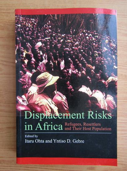 Anticariat: Itaru Ohta - Displacement risks in Africa
