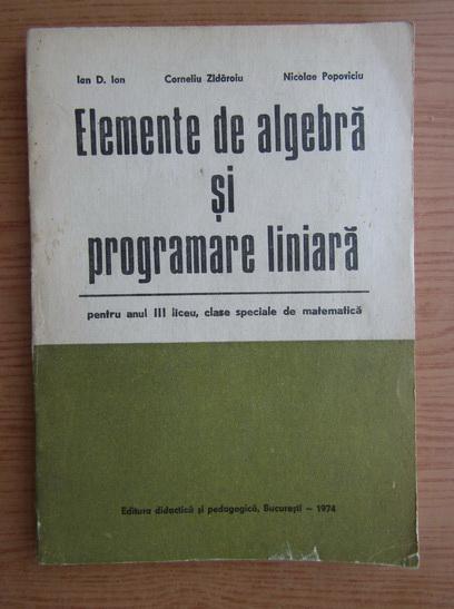 Anticariat: Corneliu Zidaroiu, Nicolae Popovici - Elemente de algebra si programare liniara