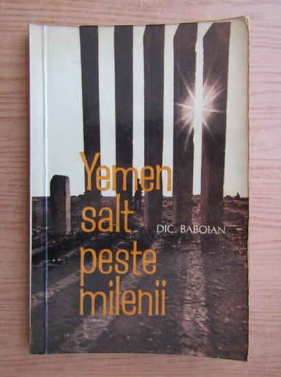 Anticariat: Dic Baboian - Yemen, salt peste milenii