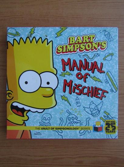 Anticariat: Matt Groening - Bart Simpson's. Manual of mischief