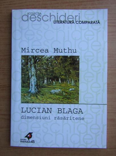 Anticariat: Mircea Muthu - Lucian Blaga, dimensiuni rasaritene