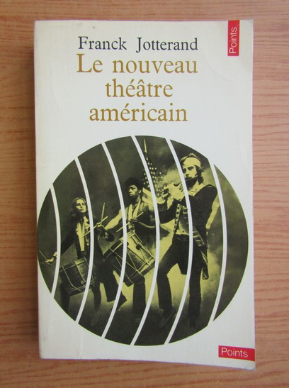 Anticariat: Franck Jotterand - Le nouveau theatre americain