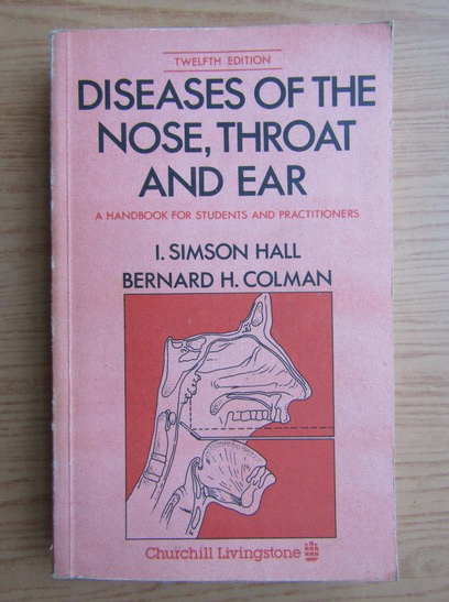 Anticariat: I. Simson Hall - Diseases of the nose, throat and ear