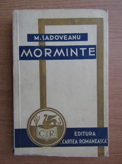 Anticariat: Mihail Sadoveanu - Morminte (1939)