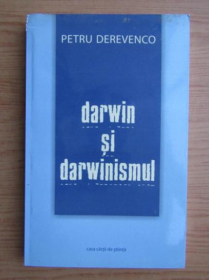 Anticariat: Petru Derevenco - Darwin si darwinismul