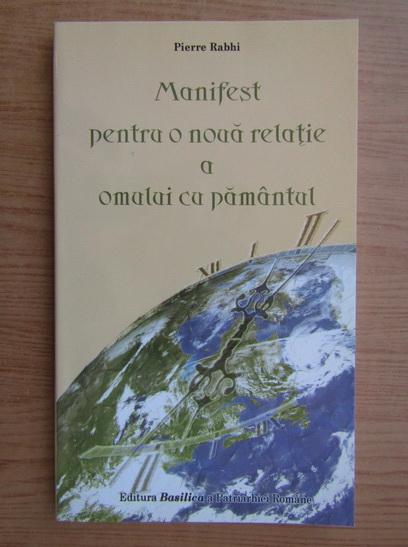 Anticariat: Pierre Rabhi - Manifest pentru o noua relatie a omului cu pamantul