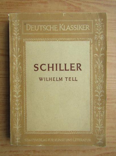 Anticariat: Schiller - Wilhelm Tell