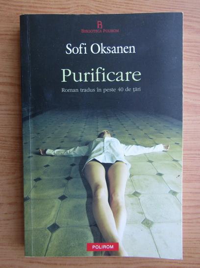 Anticariat: Sofi Oksanen - Purificare