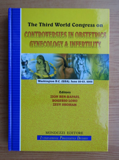 Anticariat: The third World Congress on controversies in obstetrics ginecology and infertility